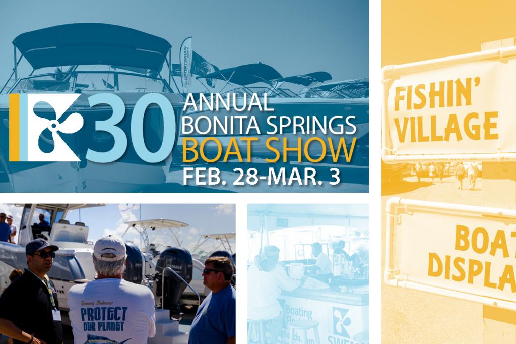 30th Annual Bonita Springs Boat Show, Feb 28-March 3.