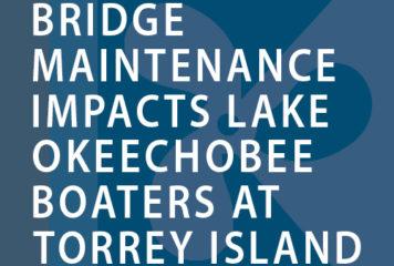 Bridge Maintenance Impacts Lake Okeechobee Boaters at Torrey Island