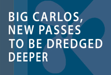 Big Carlos, New Passes to Be Dredged Deeper